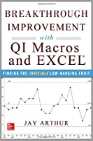 Breakthrough Improvement with QI Macros and Excel: Finding the Invisible Low-Hanging Fruit Front Cover