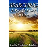 SEARCHING - A Personal Journey of Hope