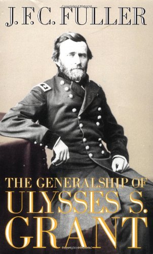 The Generalship of Ulysses S. Grant