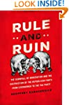 Rule and Ruin: The Downfall of Modera...