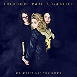vignette de 'We won't let you down (Theodore Paul & Gabriel)'