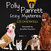 Polly Parrett Pet-Sitter Cozy Mysteries Collection (5-Books-in-1): Doggone Christmas, The Christmas Kitten, Bird Brain, Seeing Red, The Christmas Puppy Audiobook by Liz Dodwell Narrated by Jennifer Fournier