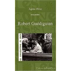 Robert Guédiguian - Agnès Olive