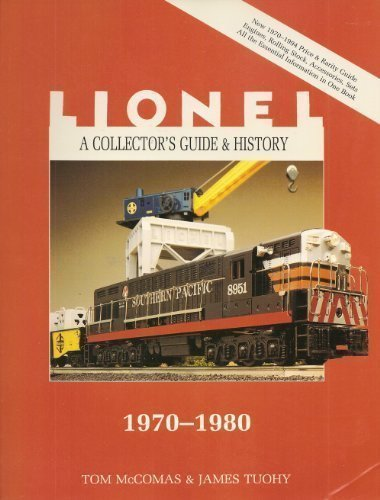 A Collector's Guide and History to Lionel Trains: 1970-1980 (Lionel Collector's Guide)