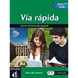 Via rapida. Libro del alumno. Con 2 CD Audio.: Via rápida libro del alumno + CD A1-B1 (Ele- Texto Español)