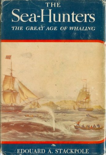Image for THE SEA-HUNTERS; THE GREAT AGE OF WHALING