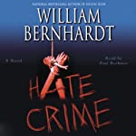 Hate Crime (       UNABRIDGED) by William Bernhardt Narrated by Paul Boehmer