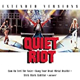 Extended Versions: Quiet Riot