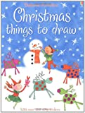Fiona Watt Christmas Things to Draw (Usborne How to Draw)