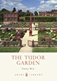 The Tudor Garden - 1485-1603