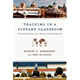 Teaching in a Distant Classroom: Crossing Borders for Global Transformation ~ Michael H. Romanowski