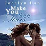 Make You See Stars: The Stardust Erotic Romance Series, Volume 2 | Jocelyn Han