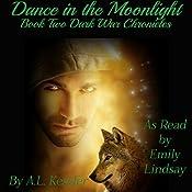 Dance in the Moonlight: Dark War Chronicles | A. L. Kessler