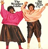 Big Girls Don't Cry The Weather Girls