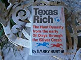 Texas Rich: The Hunt Dynasty, from the Early Oil Days Through the Silver Crash (039301391X) by Hurt, Harry