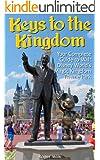Keys to the Kingdom: Your Complete Guide to Walt Disney World's Magic Kingdom Theme Park