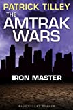 The Amtrak Wars: Iron Master: The Talisman Prophecies Part 3 (Amtrak Wars series)