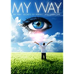 MY WAY - My Way Secrets Of Perfect And Happy Life