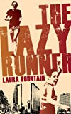 The Lazy Runner (English Edition)