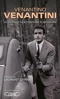 Le dernier des tontons flingueurs : autobiographie