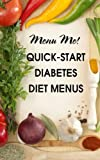 How To Get Started on a Diet for Diabetes- Easy Menus and Diet Tips