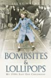 eBooks - Bombsites and Lollipops - My 1950s East End Childhood: My 1950s East End Childhood