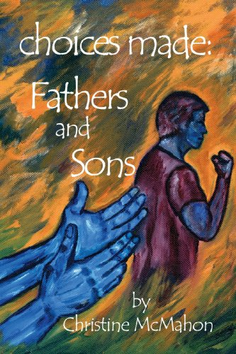 Choices Made: Fathers and Sons