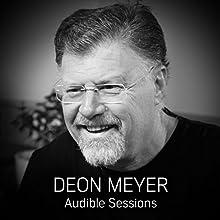 Deon Meyer: Audible Sessions: FREE Exclusive interivew Discours Auteur(s) : Elise Italiaander Narrateur(s) : Deon Meyer