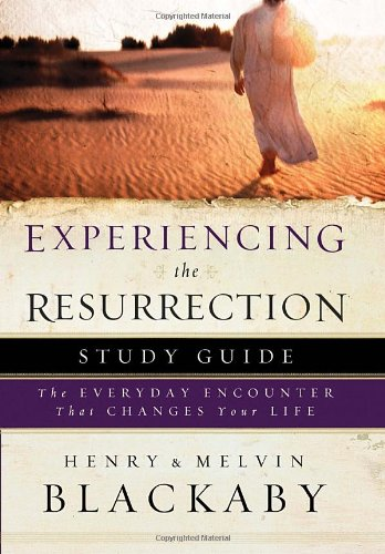 Experiencing the Resurrection Study Guide: The Everyday Encounter That Changes Your Life