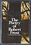 The Poetry of Robert Frost, ed. by Edward Connery Lathem