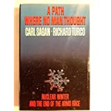 A Path Where No Man Thought: Nuclear Winter and the End of the Arms Race ~ Carl Sagan