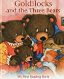 img - for Goldilocks and the Three Bears: My First Reading Book book / textbook / text book