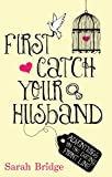 First Catch Your Husband