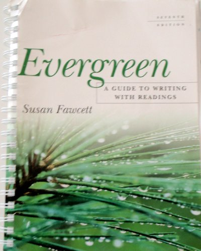 Evergreen A Guide to Writing with Readings, Custom Publication