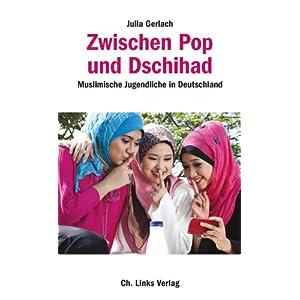 Zwischen Pop und Dschihad: Muslimische Jugendliche in Deutschland