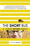 img - for The Short Bus: A Journey Beyond Normal book / textbook / text book