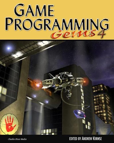 Game Programming Gems 4 (Game Programming Gems (W/CD)) (v. 4)