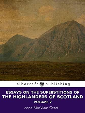 essays on the superstitions of the highlanders