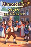 Wow! Blast from the Past! (Abracadabra! 8) (0439389399) by Lerangis, Peter