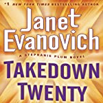 Takedown Twenty: A Stephanie Plum Novel (       UNABRIDGED) by Janet Evanovich Narrated by Lorelei King