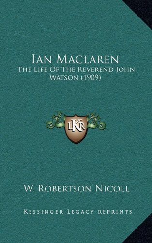 Ian MacLaren: The Life of the Reverend John Watson (1909)