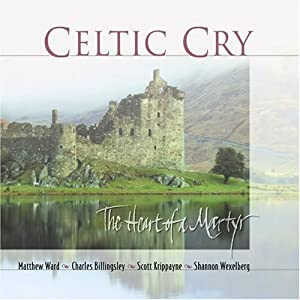 Celtic Cry:The Heart of a Martyr