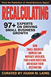 img - for Recalculating, 97+ Experts on Driving Small Business Growth book / textbook / text book