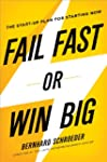 Fail Fast or Win Big: The Start-Up Pl...