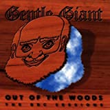 Out Of The Woods By Gentle Giant (1997-08-07)