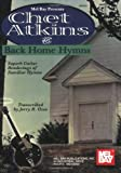 Mel Bay Chet Atkins Plays Back Home Hymns (0786626011) by Atkins, Chet
