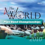 World Pipe Band Championship 2010 Fin...