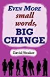 Even More small words, BIG CHANGE