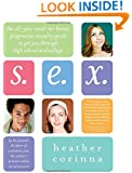 S.E.X.: The All-You-Need-To-Know Progressive Sexuality Guide to Get You Through High School and College