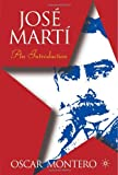 Jose Martí: An Introduction (New Directions in Latino American Culture) (1403962863) by Oscar Montero